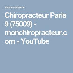 Chiropracteur Paris 9 (75009)  - monchiropracteur.com - YouTube Paris, Youtube, Montmartre Paris, Paris France, Youtubers, Youtube Movies