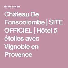 Château De Fonscolombe | SITE OFFICIEL | Hôtel 5 étoiles avec Vignoble en Provence