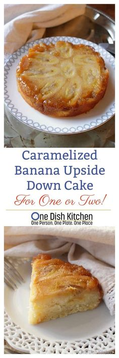 Banana Upside Down Cake, caramelized bananas top a buttery quarter pound cake. The perfect size for one or two people and a wonderful mini dessert. | One Dish Kitchen