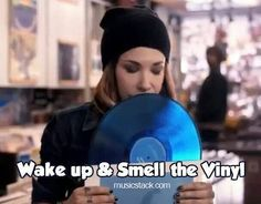 Wake up and smell the vinyl
