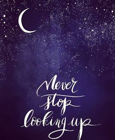 """Writing prompt: The last words he ever said to me, """"Never stop looking up."""""""