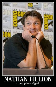 Nathan Fillion, crown prince of geek.... This is perfect.