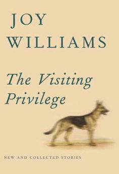 Visiting Privilege : New and Collected Stories (Unabridged) (CD/Spoken Word) (Joy Williams) New Books, Good Books, Books To Read, Best Fiction Books, Fiction Novels, Joy Williams, Don Delillo, Fallen Book, This Is A Book