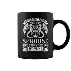 SPROUSE Mug - Faith Loyalty Honor SPROUSE Blood Runs Through My Veins Name Mug