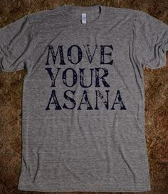 Move Your Asana T-Shirt. I need to find out where to buy this