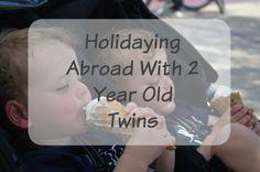 Travel | Holidaying Abroad With 2 Year Old Twins / Twinmummyyummy