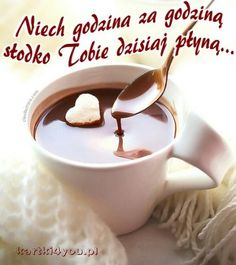 Słodkiego miłego dnia! Bon Mardi, Miss You Dad, Good Night Greetings, Coffee Images, Coffee Art, Morning Images, Good Morning, Humor, Motto