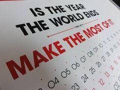 Haha...looks like we made it through! The Last Calendar You'll Ever Need / 2012 by tind , via Behance
