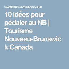 10 idées pour pédaler au NB  | Tourisme Nouveau-Brunswick Canada