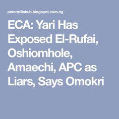 ECA: Yari Has Exposed El-Rufai, Oshiomhole, Amaechi, APC as Liars, Says Omokri