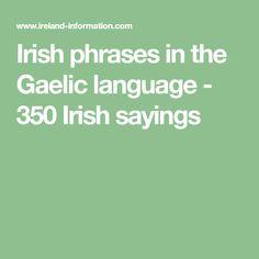Irish phrases in the Gaelic language - 350 Irish sayings