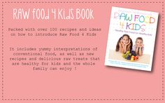 RAW FOOD 4 KIDS - Healthy Raw Food for Healthy Kids Purchase your Raw food 4 Kids E-Book here Purchase your Raw Food 4 Kids Printed Book here With basic raw food techniques and tips, simple first raw food recipes,… Raw Food Recipes, New Recipes, Healthy Recipes, 4 Kids, Children, Healthy Kids, Healthy Food, Kids Prints, Nutritious Meals