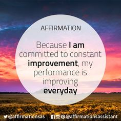 Because I am committed to constant improvement my performance is improving every day. Positive Affirmations Quotes, Morning Affirmations, Affirmation Quotes, Positive Quotes, Healthy Affirmations, Affirmations Success, Law Of Attraction Affirmations, Law Of Attraction Quotes, Positive Thoughts