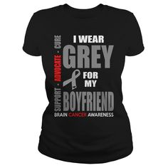 I Wear Grey For My Boyfriend Brain Cancer Awareness, Order HERE ==> https://sunfrog.com/I-Wear-Grey-For-My-Boyfriend-Brain-Cancer-Awareness-Black-Ladies.html?70559 #christmasgifts #xmasgifts #birthdaygifts