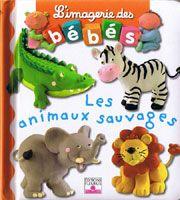 L'Imagerie des Bébés - Les Animaux Sauvages. Teach your baby animal vocab in French.