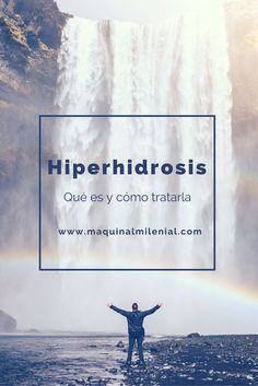 Hiperhidrosis. transpiracion, sudoracion excesiva. calidad de vida. voldemort. tratamiento. salud. botox.