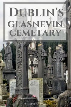 Dublin�s Glasnevin Cemetery with its stonewalls and 7 watchtowers with armed guards opened in the 1830's & contains many an Irish hero. via @https://www.pinterest.com/xyuandbeyond/
