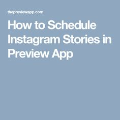 How to Schedule Instagram Stories in Preview App