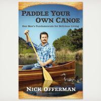 Paddle Your Own Canoe Book by Nick Offerman | Cool Material