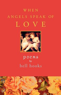 From writer, critic, and popular cultural icon bell hooks comes a seductive portrait of passion in fifty soul-stirring poems. When Angels Speak of Love heralds the debut of a major new poet: bell hooks. World renowned for her courageous, provocative intellectual writing and her alluring charisma, hooks poetically engages the erotic imagination -- creating a tapestry of words that are sensual, lush, and profoundly inspiring. In this beautiful new collection, hooks illuminates our experiences…