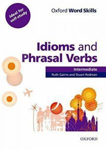 Oxford Word Skills: Intermediate: Idioms and Phrasal Verbs Student Book with Key English Idioms, English Book, Learn English, Word Skills, Verb Forms, Skills To Learn, Learning Skills, Free Ebooks, Vocabulary