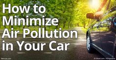A recent study has identified how air pollution in your car is hazardous to your health and the strategies you can use to reduce your exposure. http://articles.mercola.com/sites/articles/archive/2016/09/14/car-air-pollution.aspx