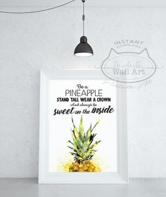 DIGITAL DOWNLOAD Print Be A Pineapple Print Quotes For Girls Printable Quotes Teen Room Decor Pineapple Poster Room Decor For Teen Girls by WordKitty on Etsy https://www.etsy.com/listing/385044838/digital-download-print-be-a-pineapple