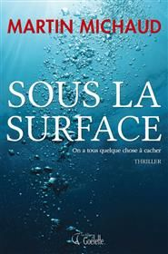 Sous la surface | Boutique Goélette Martin Michaud