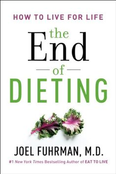 The End of Dieting: How to Live for Life by Joel Fuhrman,http://www.amazon.com/dp/0062249320/ref=cm_sw_r_pi_dp_cgS8sb00H7MF3YSR