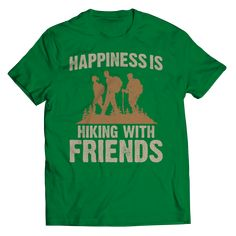Happiness Is Hiking With Friends Shirts