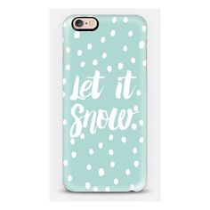 iPhone 6 Plus/6/5/5s/5c Case - Let it snow modern typography handdrawn... ($40) ❤ liked on Polyvore featuring accessories and tech accessories