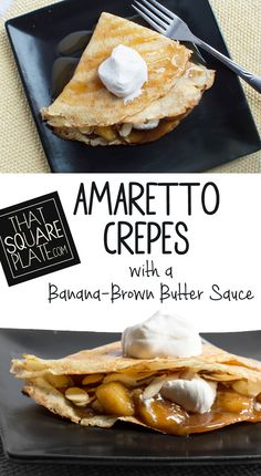 Sweet Amaretto crepes filled with bananas in a brown-butter-cinnamon-rum sauce. All topped with a drizzle of caramel and some homemade whipped cream. A perfect breakfast or dessert -- and boozy in more ways than one!