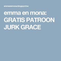 emma en mona: GRATIS PATROON JURK GRACE