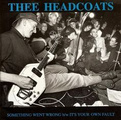 "Thee Headcoats‎ Something Went Wrong / It's Your Own Fault Dionysus Records ID074535 7"" Green 1991"