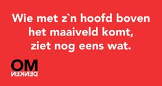Een spreuk uit ons boekje Ja-maar... Omdenken: Work Related Quotes, Dutch Quotes, Life Changing Quotes, What Is Life About, Lessons Learned, Thought Provoking, Texts, Insight, Inspirational Quotes