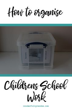 How to organise childrens school work, free from clutter into one box. Childrens memory box.  #organisation #storage #schoolwork #childrensstorage #organization #freefromclutter
