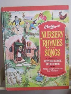 Best Nursery Rhymes And Songs Includes Mother Goose Selections With Helpful Guide For Pas Published By Pa S Magazine 1973 Edition
