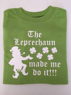 St Patrick's Day Shirts 3T 4T Leprachaun Made Me Do It!!! Boy Toddler by MommysCraftCreations on Etsy