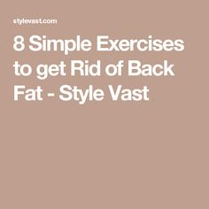 8 Simple Exercises to get Rid of Back Fat - Style Vast