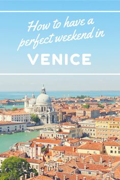 A Perfect Weekend in Venice - The Little Backpacker