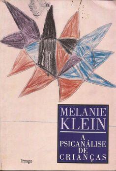 KLEIN, Melanie. Psicanálise de crianças.  Rio de Janeiro: Imago, 1997. 352 p. (Obras completas, v. 2)