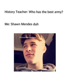 haha my teacher would probably laugh and then he would ask me for real and I would say the same thing