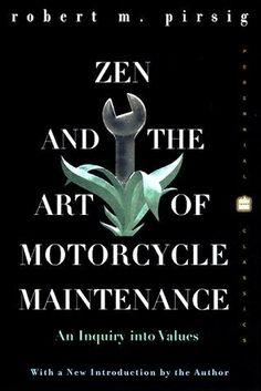Robert M. Pirsig: Zen and the Art of Motorcycle Maintenance