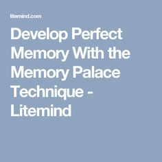 Readthedescriptioncarefully exploringpsychologyinmodules10th develop perfect memory with the memory palace technique litemind improvememorytips fandeluxe Images