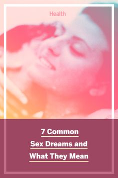Sex dreams can have deeper meanings. We asked experts to explain what some of the most common sex dreams really mean. #dreammeaning #sexdreams #dreaminterpretation