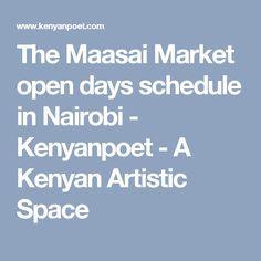 The Maasai Market open days schedule in Nairobi - Kenyanpoet - A Kenyan Artistic Space