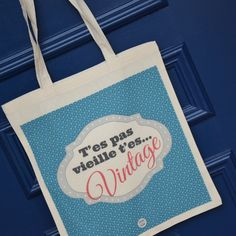 Tote bag You're not old you're vintage... by DodoetCath
