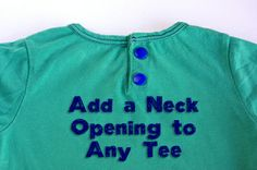Tutorial: Add a Neck Opening to Any Tee