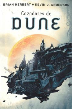 """Crónicas de Dune"" Brian Herbert. 1ª.- Cazadores de Dune. 2ª.- Gusanos de arena de Dune."