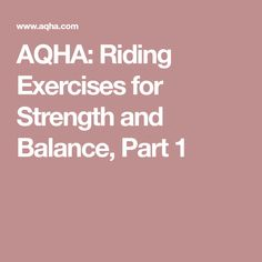AQHA: Riding Exercises for Strength and Balance, Part 1